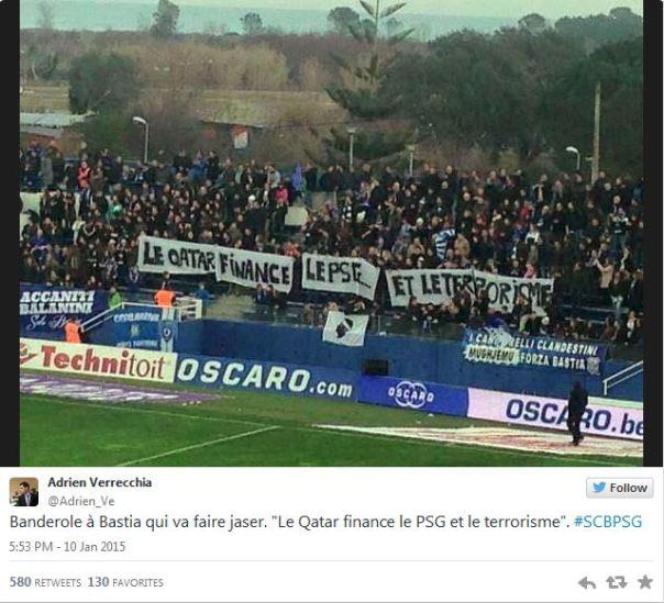"""El sábado por la tarde (10-01-2015) , el club deportivo Bastia recibió el París SG en Furiani , por el  vigésimo día del campeonato de Francia de fútbol . Durante más de diez minutos, los aficionados de Córcega desplegaron una pancarta que decía: """" Qatar finanza PSG ... y el terrorismo. """""""